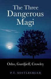 Three Dangerous Magi  Osho Gurdjieff Cr