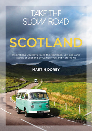 Take the Slow Road  Scotland