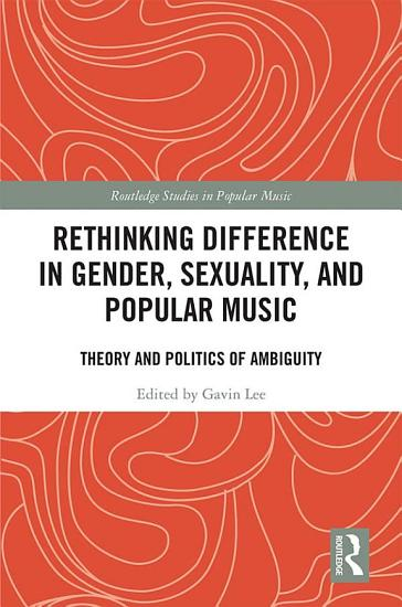 Rethinking Difference in Gender  Sexuality  and Popular Music PDF