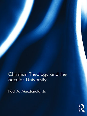 Christian Theology and the Secular University PDF
