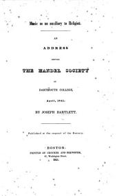 Music as an auxiliary to Religion: an address before the Handel Society of Dartmouth College, etc