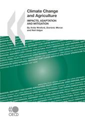 Climate Change and Agriculture Impacts, Adaptation and Mitigation: Impacts, Adaptation and Mitigation