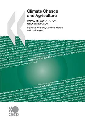 Climate Change and Agriculture Impacts, Adaptation and Mitigation