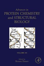 Advances in Protein Chemistry and Structural Biology: Volume 94