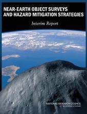 Near-Earth Object Surveys and Hazard Mitigation Strategies: Interim Report