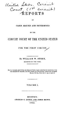 Reports of Cases Argued and Determined in the Circuit Court of the United States for the First Circuit [1839-1845]