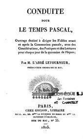 Conduite pour le temps pascal: ouvrage destiné à diriger les fidèles avant et après la communion pascale