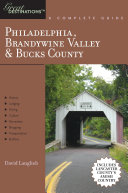 Explorer's Guide Philadelphia, Brandywine Valley & Bucks County: A Great Destination: Includes Lancaster County's Amish Country