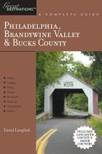 Explorer s Guide Philadelphia  Brandywine Valley   Bucks County  A Great Destination  Includes Lancaster County s Amish Country PDF