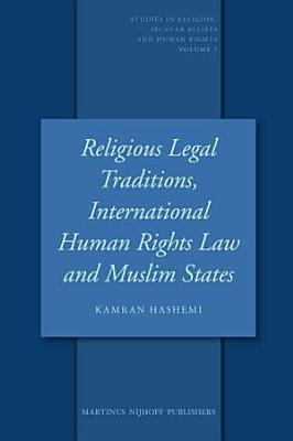 Religious Legal Traditions  International Human Rights Law and Muslim States PDF