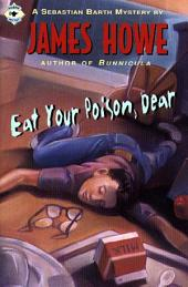 Eat Your Poison, Dear