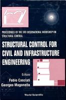 Structural Control For Civil   Infrastructure Engineering  Procs Of The 3rd Intl Workshop On Structural Control PDF