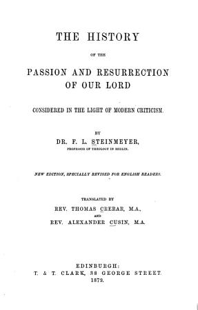 The History of the Passion and Resurrection of Our Lord PDF
