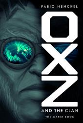 OXZ and the Clan: The water book.