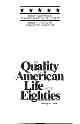 The Quality of American Life in the Eighties