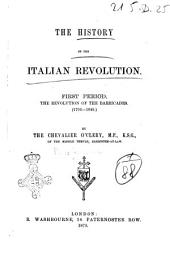 The History of the Italian Revolution, First Period: The Revolution of the Barricades (1796-1849)