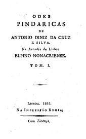 Odes Pindaricas: Da Arcadia de Lisboa Elpino Monacriense, Volume 1