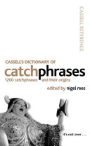 Cassell s Dictionary of Catchphrases