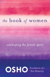 The Book of Women: Celebrating the Female Spirit