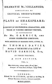 Dramatic Miscellanies: Consisting of Critical Observations on Several Plays of Shakspeare: With a Review of His Principle Characters, and Those of Various Eminent Writers, Volume 1