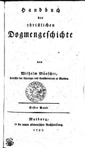 Handbuch der christlichen Dogmengeschichte: Erster Band, Band 1
