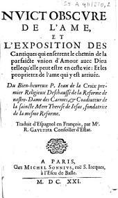 Nuict obscure de l'ame et l'exposition des cantiques... du bien-heureux P. Iean de la Croix... traduit d'espagnol en françois, par Mr. R. Gaultier...