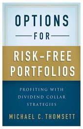 Options for Risk-Free Portfolios: Profiting with Dividend Collar Strategies