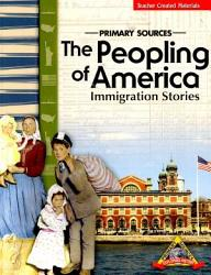 Primary Sources The Peopling Of America Immigration Stories Teacher S Guide Book PDF