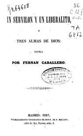 Un servilon y un liberalito ó tres almas de Dios: novela