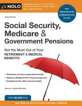 Social Security, Medicare and Government Pensions: Get the Most Out of Your Retirement and Medical Benefits, Edition 22