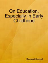 On Education, Especially In Early Childhood