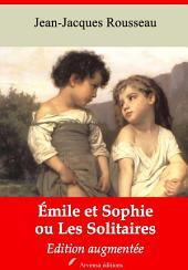 Emile et Sophie ou Les Solitaires: Nouvelle édition augmentée