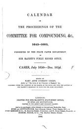 Calendar of the Proceedings of the Committee for Compounding, &c., 1643-1660: Cases, July 1650-Dec. 1653