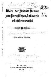Wäre der Beitritt Badens zum Preussischen Zollverein wünschenswerth?