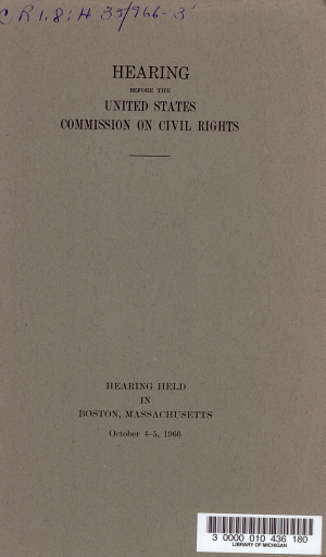 Hearing Before the United States Commission on Civil Rights  Hearing Held in Boston  Massachusetts  October 4 5  1966 PDF