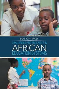 Challenges and Prospects in African Education Systems Book
