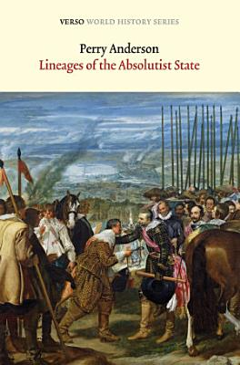 Lineages of the Absolutist State  Verso World History Series  PDF