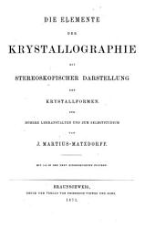 Elemente der Krystallographie mit stereoskopischer Darstellung der Krystallformen: Für höhere Lehrangestellten und zum Selbststudium