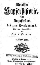 Römische Kayserhistorie, vom Augustus an, bis zum Constantinus: Band 3