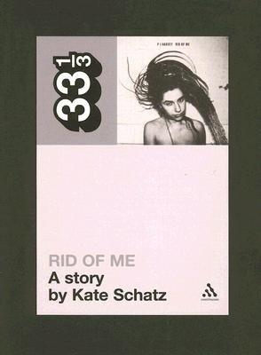 PJ Harvey s Rid of Me  A Story