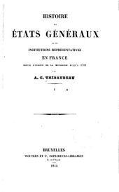 Histoire des États généraux et des institutions représentatives en France depuis l'origine de la monarchie jusqu'à 1789: Volumes1à3