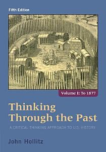 Thinking Through the Past  Volume I PDF