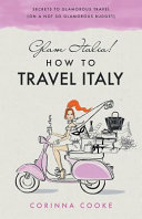 Glam Italia  How to Travel Italy