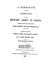 A narrative of the campaign of the British Army in Spain: commanded by His Excellency Sir John Moore ...