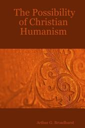 The Possibility of Christian Humanism