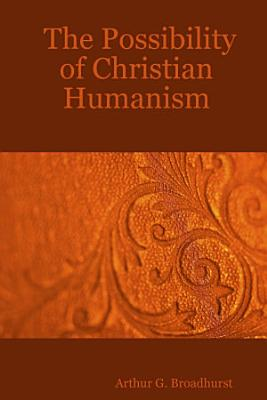 The Possibility of Christian Humanism PDF
