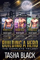 Building a Hero: The Complete Trilogy
