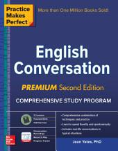 Practice Makes Perfect: English Conversation, Premium Second Edition: Edition 2