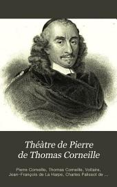 Théàtre de Pierre de Thomas Corneille: Avec Notes Et Commentaires, Volume 2