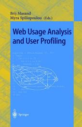 Web Usage Analysis and User Profiling: International WEBKDD'99 Workshop San Diego, CA, USA, August 15, 1999 Revised Papers